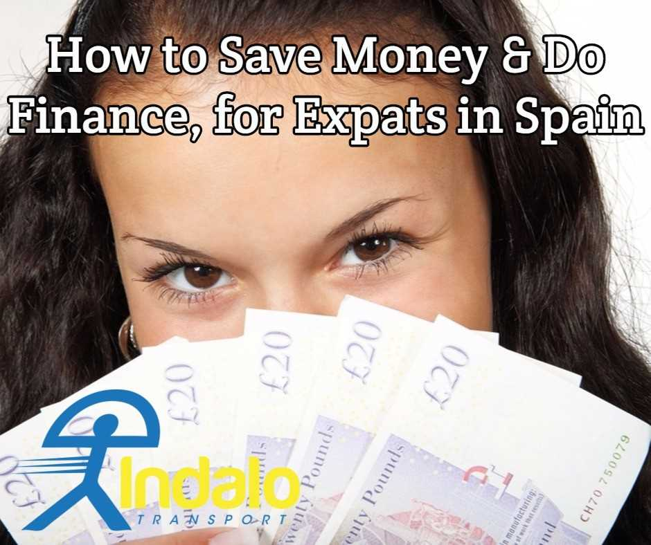 How to save money do finance for expats in spain indalo transport how to save money do finance for expats in spain solutioingenieria Choice Image